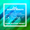 I m Feeling It In The Air Sunset Bros X Mark McCabe Mark McCabe Remix - Sunset Bros & Mark McCabe mp3