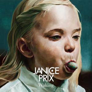Janice Prix - Waking