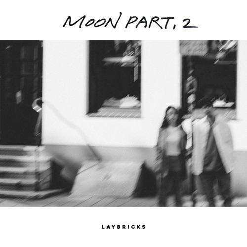 Laybricks – Moon Part.2 – Single