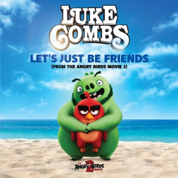 Luke Combs - Lets Just Be Friends From the Angry Birds Movie 2 Single Album Reviews