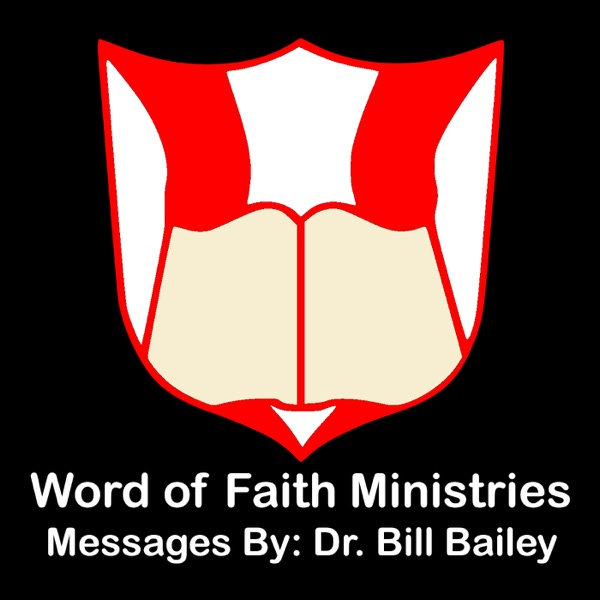 The Word of Faith Netcast - SpeakFaith.TV - Video Messages by Dr. Bill Bailey