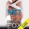 Wet (Unabridged)