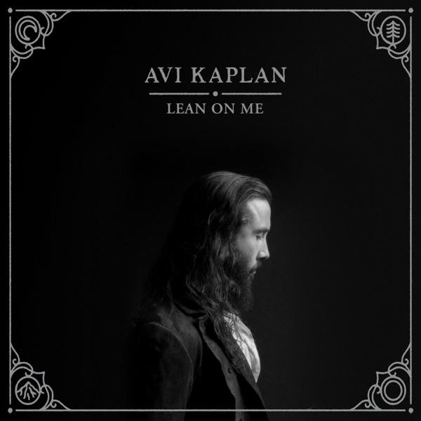 Avi Kaplan - Lean On Me