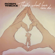 That's What Love Can Do - Robin Thicke - Robin Thicke