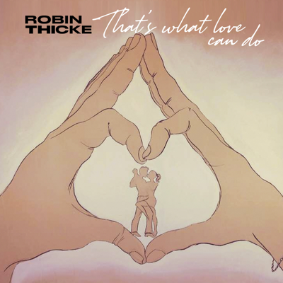 That's What Love Can Do - Robin Thicke song