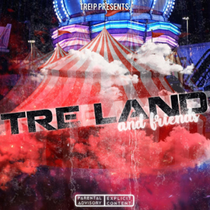 Tre! P - Welcome to Tre Land
