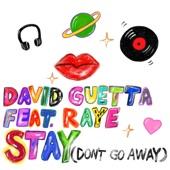 David Guetta - Stay (Don't Go Away) [feat. Raye]