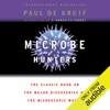 Microbe Hunters: The Classic Book on the Major Discoveries of the Microscopic World (Unabridged)