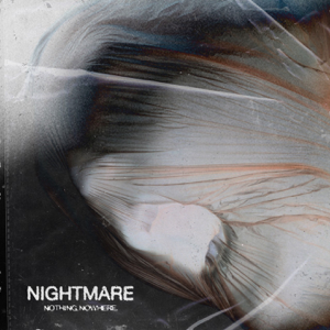 nothing,nowhere. - nightmare