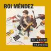 Mi Lógico Desorden - Roi Méndez