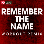 Remember the Name (Extended Workout Remix) - Power Music Workout - Power Music Workout