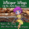 The Fairy Who Flew Too Much: Whisper Wings of the North Shore Fairies, Book 2 (Unabridged)