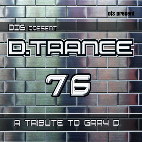 D.Trance 76 - A Tribute to Gary D.