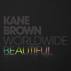 Kane Brown - Worldwide Beautiful