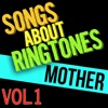 Mother - Songs About Ringtones Vol.1