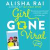 Alisha Rai - Girl Gone Viral  artwork