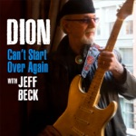 Dion - Can't Start Over Again (feat. Jeff Beck)