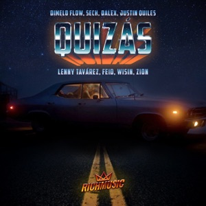 Quizás (feat. Justin Quiles, Wisin, Zion, Lenny Tavárez & Feid) - Single Mp3 Download