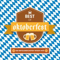 Verschiedene Interpreten - Best Of Oktoberfest - Die erfolgreichsten Wiesn-Hits artwork