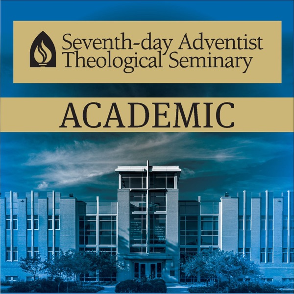 Seventh-day Adventist Theological Seminary | Listen Free on Castbox