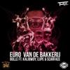 Euro V D Bakkerij feat Kalibwoy Lijpe Scarface Single