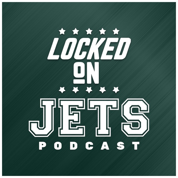 Locked On Jets - Daily Podcast On The New York Jets