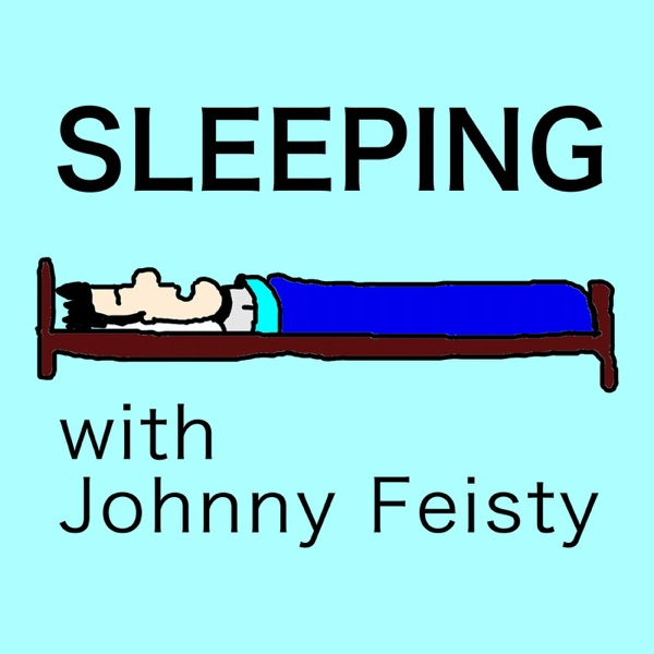 Sleeping (with Johnny Feisty)