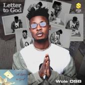 Letter To God Wole DSB - Wole DSB
