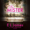 E L James - The Mister (Unabridged)  artwork