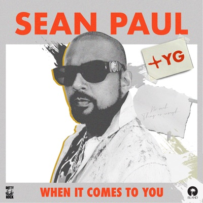 When It Comes to You (feat. YG) - Single - Sean Paul