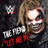 WWE - Let Me In (The Fiend)