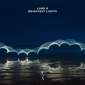 Lane 8 - Brightest Lights (feat. POLIÇA)