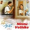Ninnu Vethike From Neevalle Nenunna Single