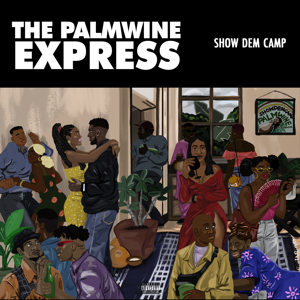 Show Dem Camp - The Palmwine Express