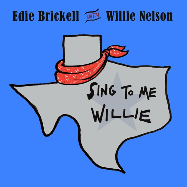 Sing to Me, Willie - Single (feat. Willie Nelson) - Single