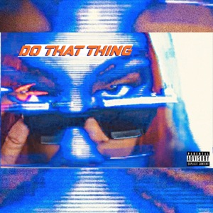 Do That Thing - Single Mp3 Download