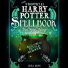 Linda West - The Unofficial Harry Potter Spell Book: All 200 Spells from the Books and Movies, Cookbook and Guide to Doing Real Spells in the Muggle World (Unabridged)  artwork