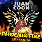 DJ JUAN COON - My Father feat. PHEONIX FIRE