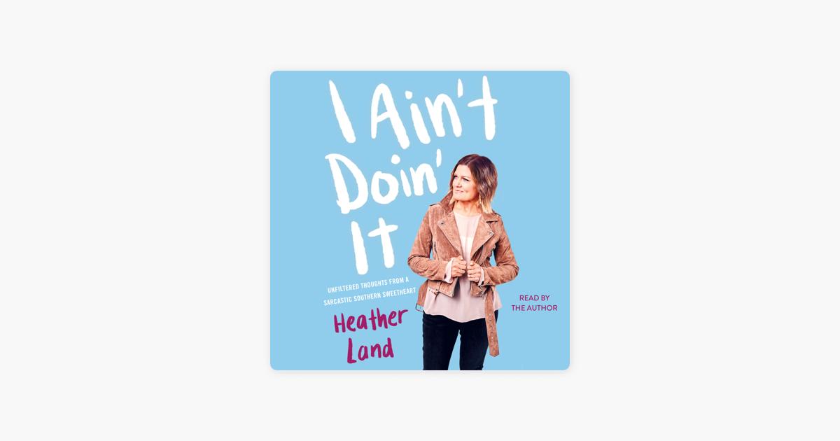 I Ain't Doin' It (Unabridged) - Heather Land