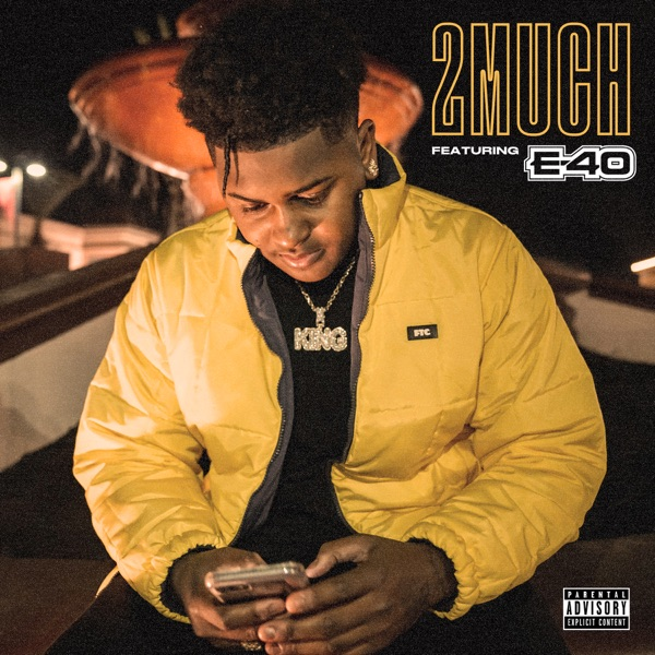 2 Much (feat. E-40) - Single