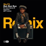Shy FX - Bye Bye Bye (feat. Jvck James & Chronixx) [S.P.Y Remix]
