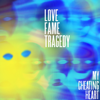 Love Fame Tragedy - My Cheating Heart artwork
