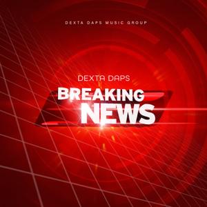 Dexta Daps - Breaking News