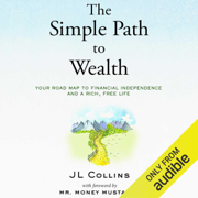 The Simple Path to Wealth: Your Road Map to Financial Independence and a Rich, Free Life (Unabridged)