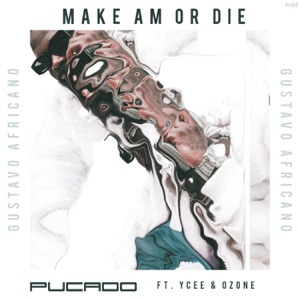 Make Am or Die (feat. Ycee & Ozone) - Single Mp3 Download