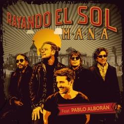 View album Rayando El Sol (feat. Pablo Alborán) - Single