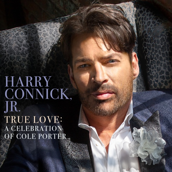 Harry Connick, Jr. - True Love: A Celebration of Cole Porter album wiki, reviews