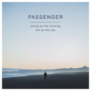 Young as the Morning Old as the Sea (Deluxe Version) - Passenger