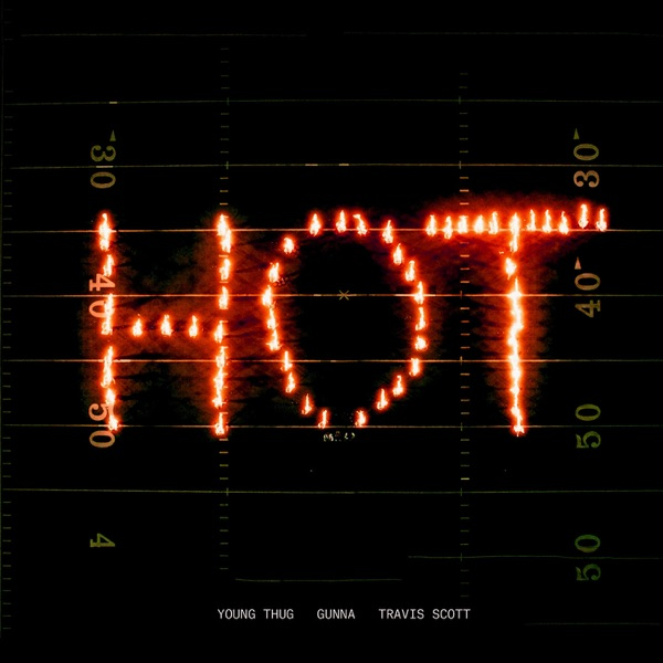 Hot (Remix) [feat. Gunna and Travis Scott] - Single