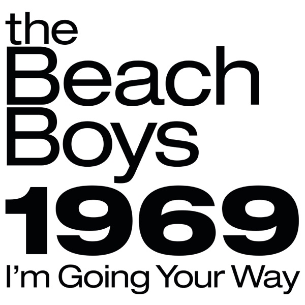 The Beach Boys 1969: I'm Going Your Way - Single